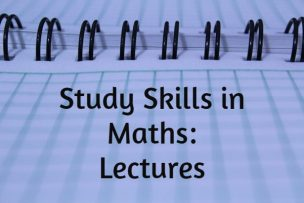 Study Skills in Mathematics – Lectures