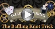 The Baffling Knot Trick