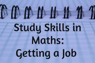 Study Skills in Mathematics – Getting a Job