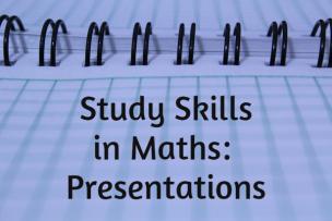 Study Skills in Mathematics -Presentations