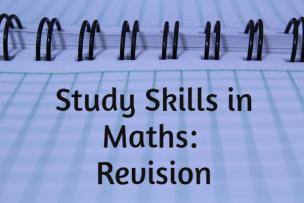 Study Skills in Mathematics – Revision