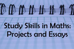 Study Skills in Mathematics – Projects and Essays