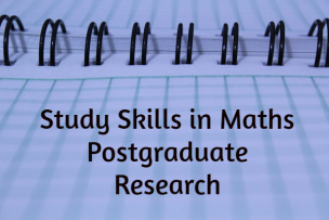 Study Skills in Mathematics – Postgraduate Research